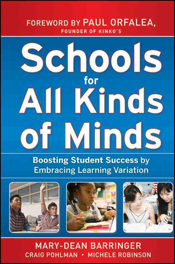 Schools for All Kinds of Minds By Barringer, Mary-Dean/ Pohlman, Craig/ Robinson, Michele/ Orfalea, Paul (FRW)