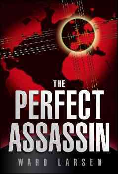 The Perfect Assassin By Larsen, Ward
